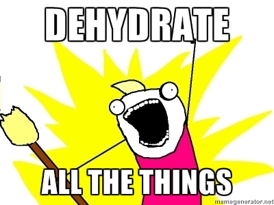 dehydrateallthethings